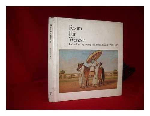 9780847801763: Room for wonder: Indian painting during the British period, 1760-1880