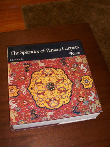 The Splendor of Persian Carpets: Gans-Ruedin, Erwin