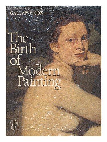 9780847801893: The Birth of Modern Painting / Text by Gaetan Picon - [Uniform Title: 1863, Naissance De La Peinture Moderne. English]