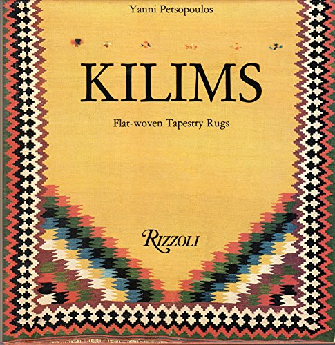 9780847802456: Kilims, Flat-Woven Tapestry Rugs / Yanni Petsopoulos