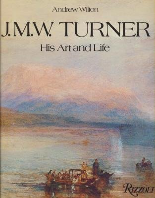 J.M.W. Turner: His Art and Life.: Wilton, Andrew