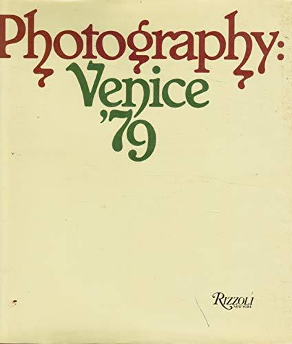 9780847802500: Photography, Venice '79 / [Scientific Editing of the Book, Daniela Palazzoli, Vittorio Sgarbi, Italo Zannier ; Translations, Sara Corcos, Rodney Stringer].