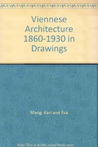 VIENNESE ARCHITECTURE 1860-1930 IN DRAWINGS