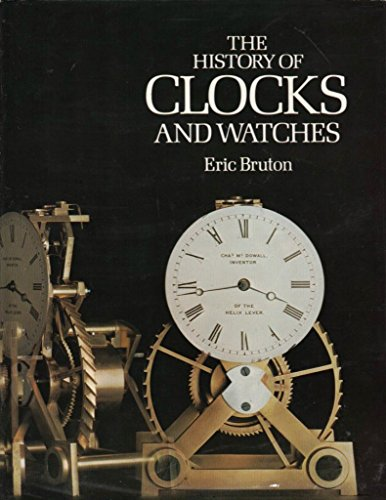 9780847802616: The History of Clocks and Watches