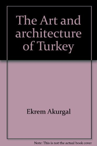 9780847802739: The Art and architecture of Turkey