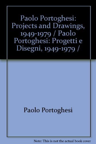 Paolo Portoghesi; progetti e disegni, 1949-1979/projects and drawings, 1949-1979. Edited by Franc...