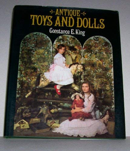 Antique Toys and Dolls: King, Constance Eileen