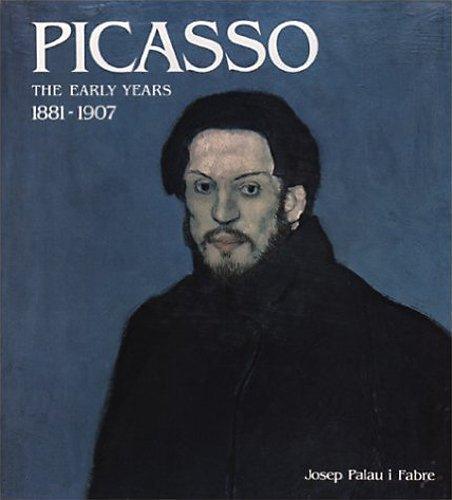 9780847803156: Picasso, the Early Years, 1881-1907 / Josep Palau I Fabre