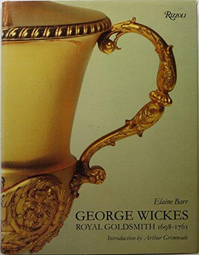 9780847803262: George Wickes, 1698-1761, royal goldsmith