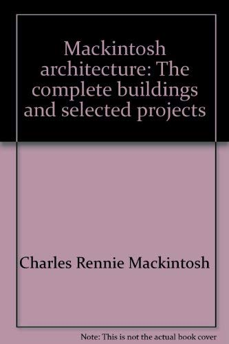9780847803309: Mackintosh Architecture: The complete buildings and selected projects