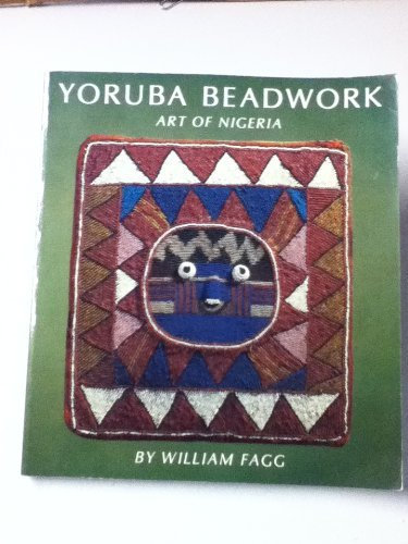 Yoruba Beadwork: Art of Nigeria.: FAGG, William.
