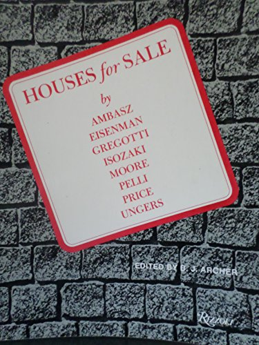 9780847803521: Houses for sale: Architects, Emilio Ambasz, Peter Eisenman, Vittorio Gregotti, Arata Isozaki, Charles Moore, Cesar Pelli, Cedric Price, Oswald Mathias Ungers
