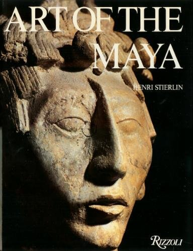 9780847803682: Art of the Maya : from the Olmecs to the Toltec-Maya [translated from the French by Peter Graham]