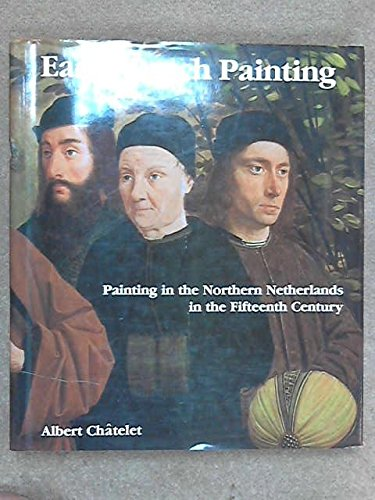 Early Dutch Painting: Painting in the Northern Netherlands in the Fifteenth Century: Chatelet, ...