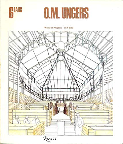 9780847803781: Ungers, O.M.: Works in Progress, 1976-80 (Catalogue)