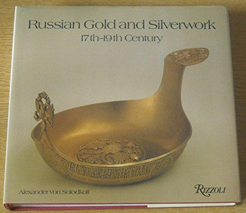 Russian Gold and Silverwork, 17Th-19th Century: Solodkoff, Alexander