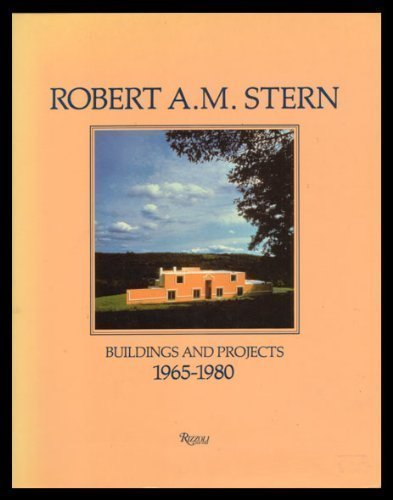 Robert A. M. Stern, 1965-1980: Toward a Modern Architecture after Modernism.: Robert A. M. Stern. ...