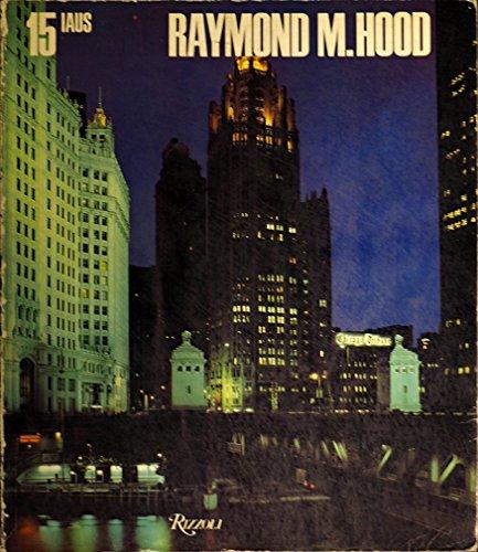 Raymond Hood Catalog 15: Stern, Robert A. M. ; Hood, Raymond Mathewson; Catalano, Thomas P.