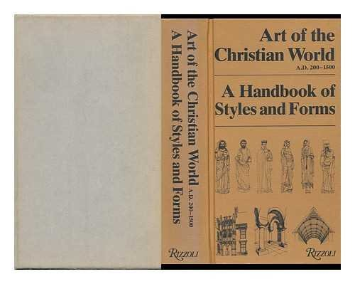 Art of the Christian World, A.D. 200-1500 : A Handbook of Styles and Forms