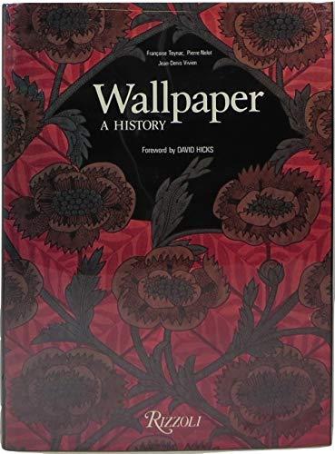 Wallpaper, a History: Nolot, Pierre; Teynac, Francoise; Vivien, Jean-Denis