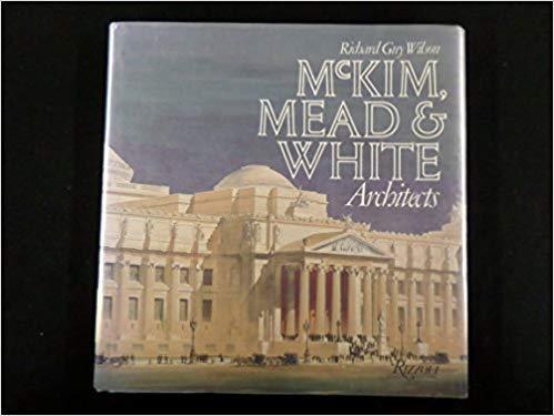 McKim, Mead & White, Architects.: Wilson, Richard Guy.