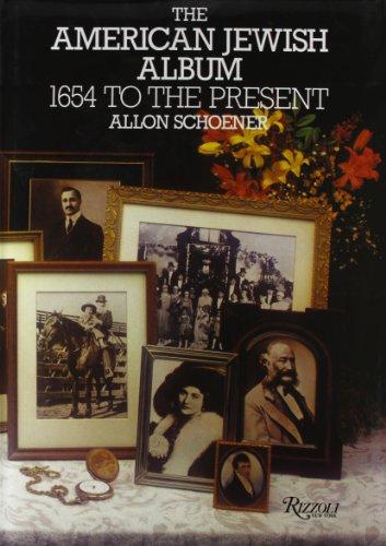 AMERICAN JEWISH ALBUM 1654 TO THE PRESENT: Schoener, Allon