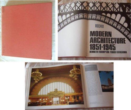 Modern architecture, 1851-1945: Frampton, Kenneth ;