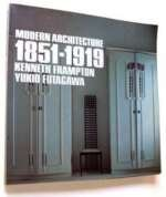 Modern Architecture, 1851-1919: Frampton, Kenneth (editor)