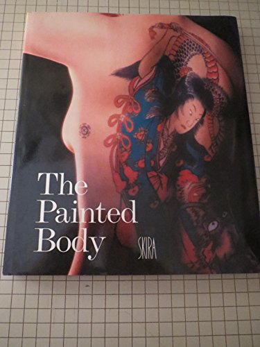 THE PAINTED BODY: THE ILLUSIONS OF REALITY: Thevoz, Michael