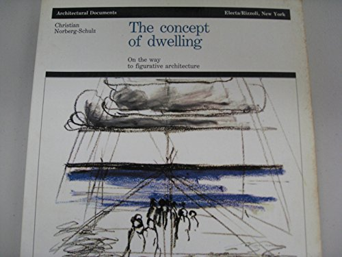 9780847805907: The Concept of Dwelling: On the Way to Figurative Architecture (Architectural Documents)