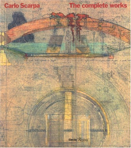 9780847805914: Carlo Scarpa: The Complete Works