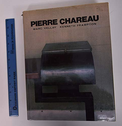 Pierre Chareau. Architect and Craftsman 1883-1950: Marc Vellay, Kenneth Frampton
