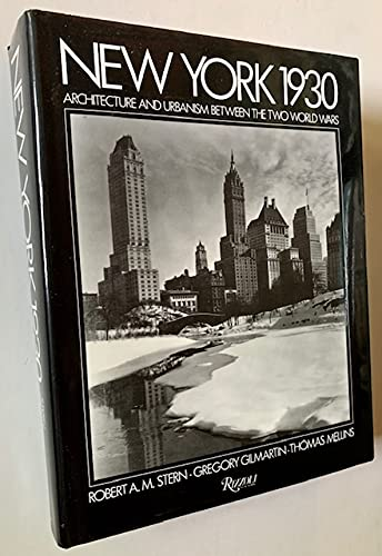 New York 1930: Architecture and Urbanism Between the Two World Wars: Stern, Robert A.M., etal