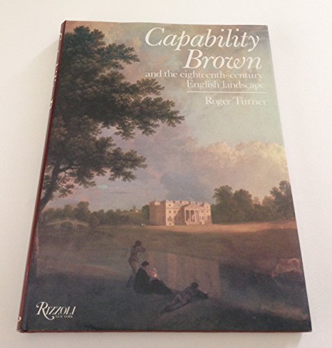9780847806430: Capability Brown and the Eighteenth-century English Landscape
