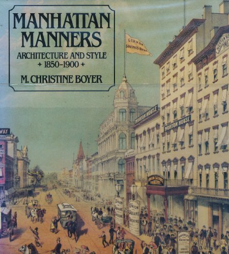 Manhattan Manners: Architecture and Style, 1850-1900
