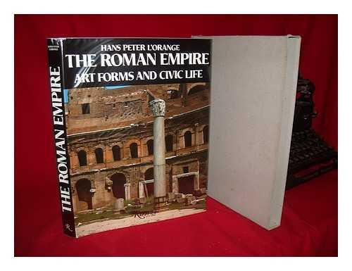 The Roman Empire: Art Forms and Civic Life: L'Orange, Hans Peter