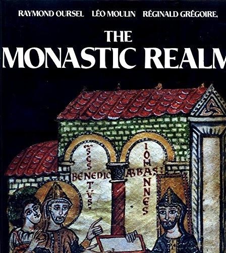 The Monastic Realm: Oursel, Raymond; Moulin, Leo; Gregoire, Reginald