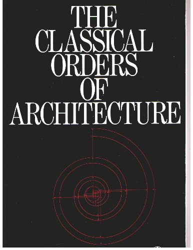 9780847806713: The Classical Orders of Architecture