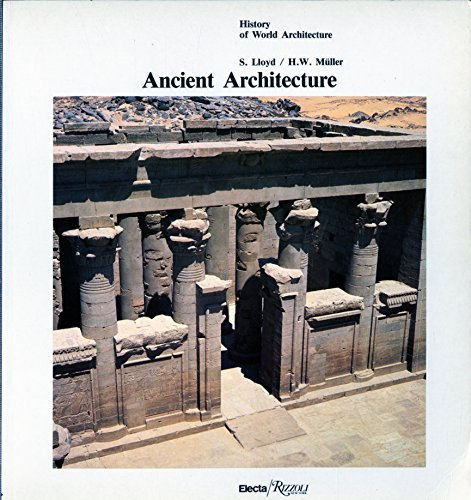 9780847806928: Ancient Architecture (History of World Architecture)