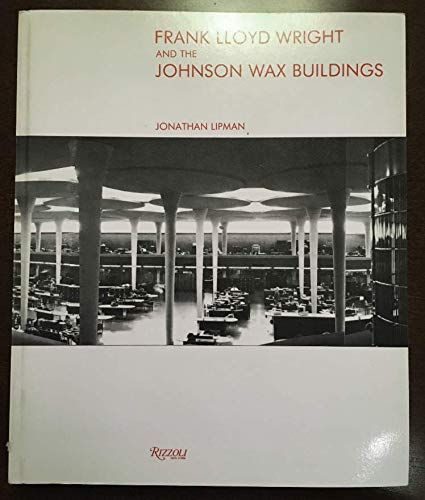 9780847807062: Frank Lloyd Wright and The Johnson Wax Building