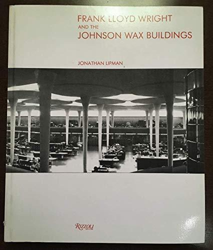 9780847807062: Frank Lloyd Wright and the Johnson Wax Buildings