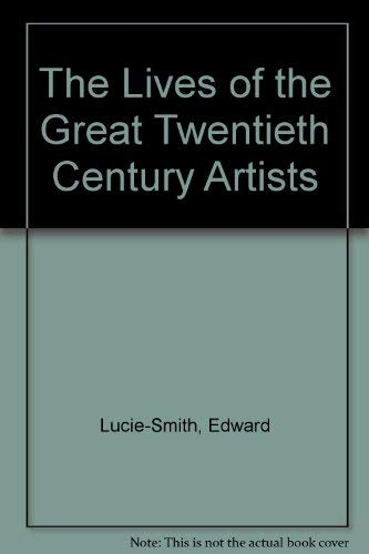 9780847807222: The Lives of the Great Twentieth Century Artists
