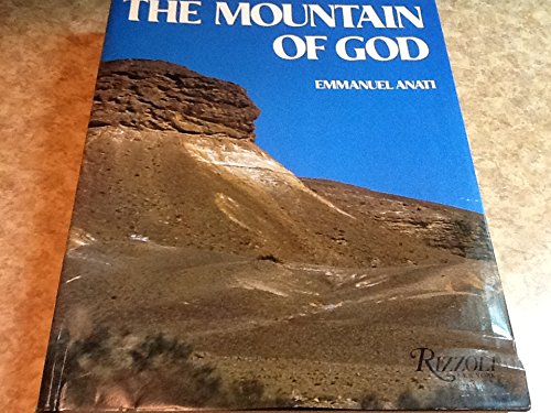 MOUNTAIN OF GOD: HAR KARKOM Archeological Finds on the Route of the Exodus: Anati, Emmanuel