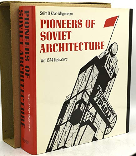 9780847807444: Pioneers of Soviet Architecture: The Search for New Solutions in the 1920s and 1930s