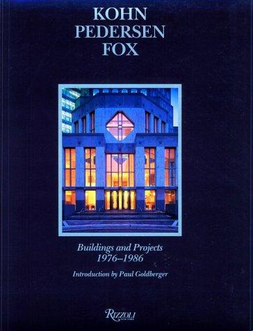 Kohn Pedersen Fox: Buildings & Projects 1976-1986: Goldberger, Paul (intro); Sonia Chao & ...