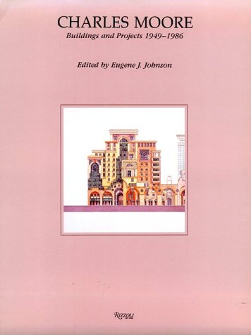 9780847807598: Charles Moore: Buildings and Projects, 1949-86
