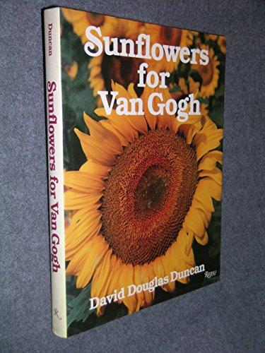 Sunflowers for Van Gogh: Dunca, David Douglas