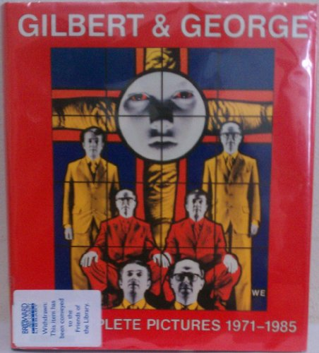 Gilbert & George: The Complete Pictures, 1971-1985.: Gilbert & George. (Carter Ratcliff).