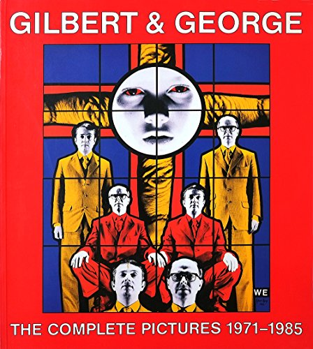 9780847807796: Gilbert & George: The Complete Pictures 1971-1985