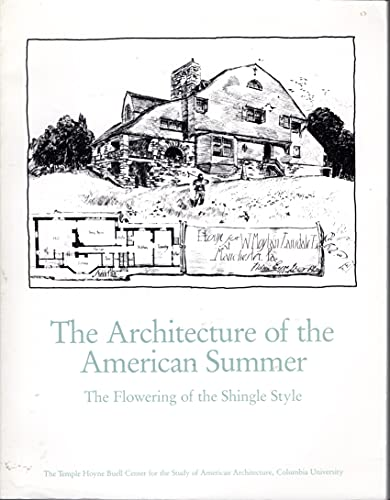 9780847807826: Architecture of the American Summer: The Flowering of the Shingle Style (Documents of American Architecture)